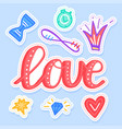 set love stickers pins patches and handwritten vector image