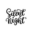 silent night phrase christmas ink lettering vector image