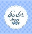 happy easter greeting card with handwritten text vector image