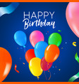 happy birthday party balloon and confetti card vector image