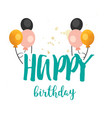 happy birthday balloon background image vector image