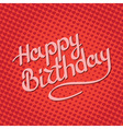 Happy Birthday lettering on background with hearts vector image vector image