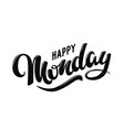 happy monday hand drawn lettering style vector image