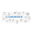 logistics banner logistics with icons vector image