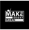 make to day lettering vector image
