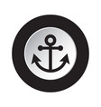 round black and white button - boat anchor icon vector image