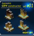 set of isometric buildings in night light vector image vector image