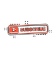 cartoon subscribe button icon in comic style vector image vector image