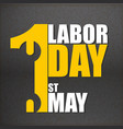 1st may labor day black background image vector image