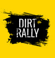dirt rally road track tire gringe texture vector image vector image
