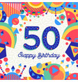 50 fifty year birthday party greeting card vector image
