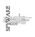 alert your kids to spyware text word cloud concept vector image vector image