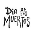 dia de los muertos day dead lettering vector image vector image