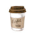 hand drawn paper coffee cup with lettering coffee vector image