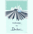 welcome to dubai metro transport system retro vector image