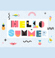 hello summer memphis style design vector image