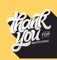 thank you for watching retro typography lettering vector image