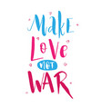 make love not war lettering hippie text retro vector image vector image