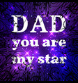 fathers day dad you are my star vector image vector image