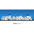 typical greek island houses blue sky and sea on vector image vector image