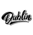 dublin capital republic ireland lettering vector image