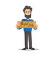 man holding sign need a job jobless man searching vector image