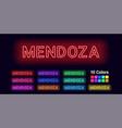 neon name of mendoza city vector image vector image