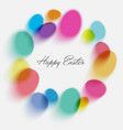 happy easter card poster color eggs blur vector image