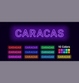 neon name of caracas city vector image vector image