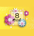 8 march happy women s mother s day floral vector image