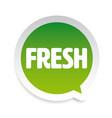 fresh label tag speech bubble vector image