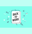 banner back to work speech bubble poster vector image