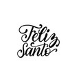 feliz santo translated from spanish handwritten vector image