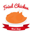 fried chicken label tasty fast food whole meat vector image