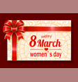greeting with women holiday gift card on 8 march vector image vector image