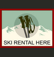 ski rental retro poster design with pair skis vector image