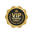 vip members only premium golden badges gold round vector image