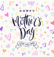 happy mothers day - greeting card design vector image vector image