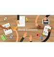 world economic form with team work vector image