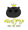 cute cat slogan print awesome lettering vector image vector image