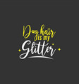 dog quote lettering typography vector image vector image