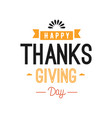 happy thanksgiving day typography vector image vector image