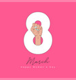 8 march card with female fist raised up happy vector image
