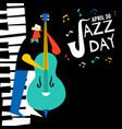 april 30 jazz day card of bass player in concert vector image vector image