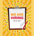 we are hiring announcement vacancy recruitment vector image vector image