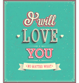 I will love you typographic design vector image vector image