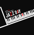 jazz day poster black piano key background vector image