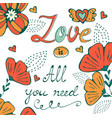 love is all you need concept card with flofal vector image vector image