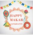 celebrate happy makar sankranti in india vector image vector image