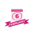 6 february calendar with ribbon vector image vector image